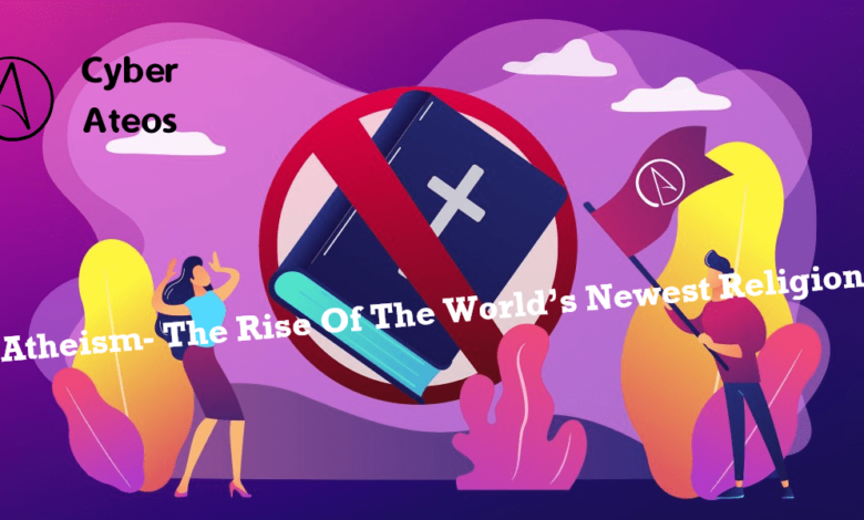 Atheism - The Rise Of The World's Newest Religion